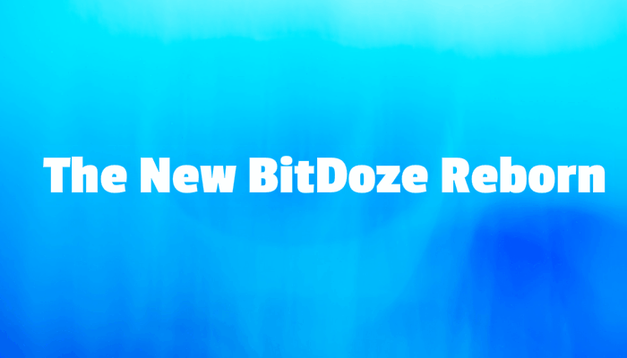 The New BitDoze Reborn